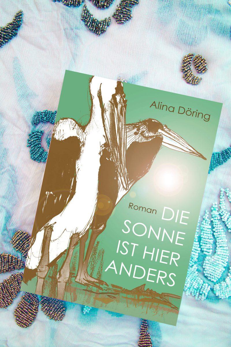 Alina Döring - Die Sonne ist hier anders Buchcover